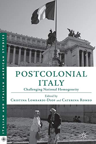 Postcolonial Italy: Challenging National Homogeneity (Italian and Italian American Studies) from AIAA