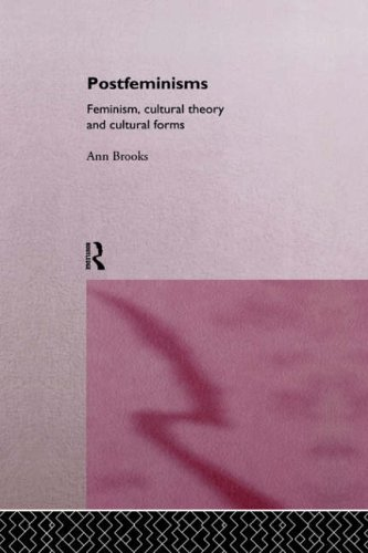Postfeminisms: Feminist, Cultural Theory and Cultural Forms: Feminism, Cultural Theory and Cultural Forms from Routledge