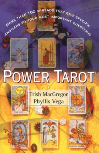 Power Tarot: More Than 100 Spreads That Give Specific Answers to Your Most Important Questions from Atria Books