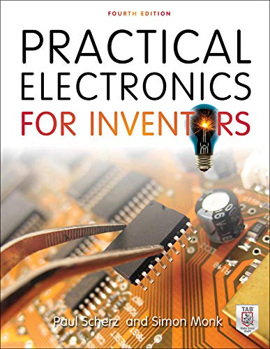 Practical Electronics for Inventors, Fourth Edition from McGraw-Hill Education TAB