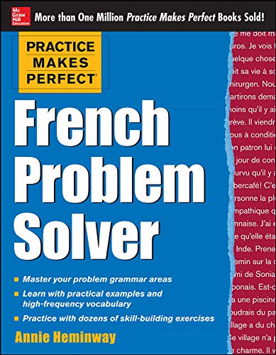 Practice Makes Perfect French Problem Solver: With 90 Exercises (Practice Makes Perfect (McGraw-Hill)) from McGraw-Hill Education