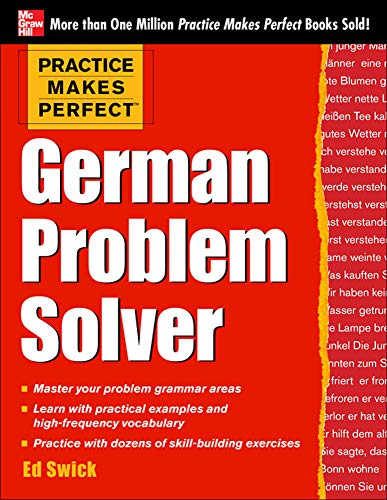 Practice Makes Perfect German Problem Solver: With 130 Exercises from McGraw-Hill Education