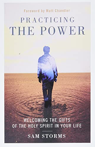 Practicing the Power: Welcoming the Gifts of the Holy Spirit in Your Life from Zondervan