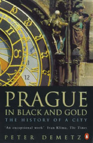 Prague in Black and Gold: The History of a City from Penguin