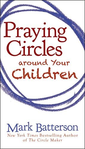 Praying Circles Around Your Children from Zondervan