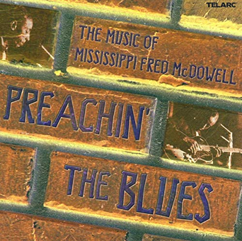 Preachin the Blues: The Music of Mississippi Fred McDowell from TELARC