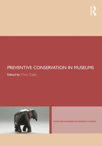 Preventive Conservation in Museums (Leicester Readers in Museum Studies) from Routledge
