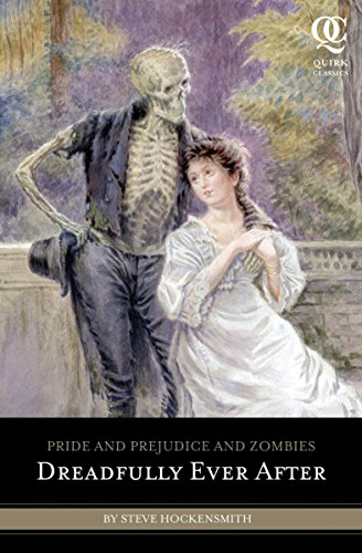 Pride and Prejudice and Zombies: Dreadfully Ever After (Quirk Classics) from Quirk Books