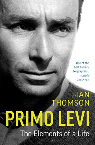 Primo Levi: The Elements of a Life from Vintage