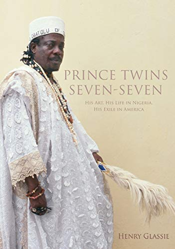 Prince Twins Seven-Seven: His Art, His Life in Nigeria, His Exile in America (African Expressive Cultures) from Indiana University Press (IPS)