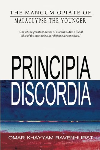 Principia Discordia from CreateSpace Independent Publishing Platform