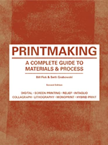 Printmaking Second Edition: A Complete Guide to Materials & Processes from Laurence