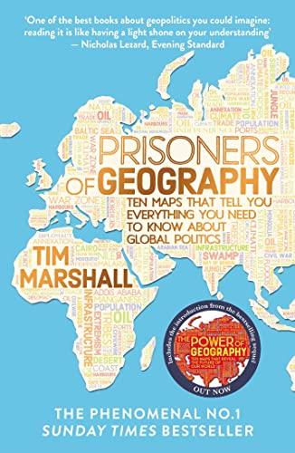 Prisoners of Geography: Ten Maps That Tell You Everything You Need to Know About Global Politics from Elliott & Thompson Limited