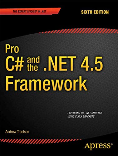 Pro C# 5.0 and the .NET 4.5 Framework (Expert's Voice in .NET) from APress