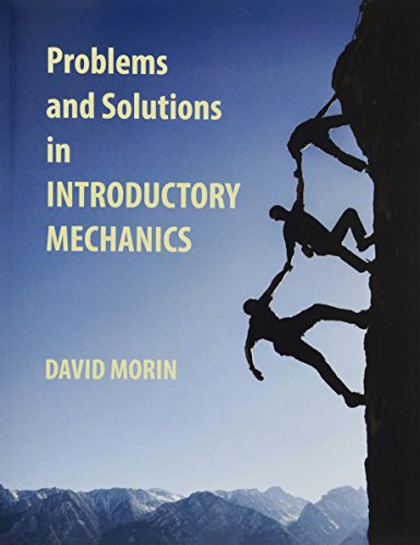 Problems and Solutions in Introductory Mechanics from Createspace