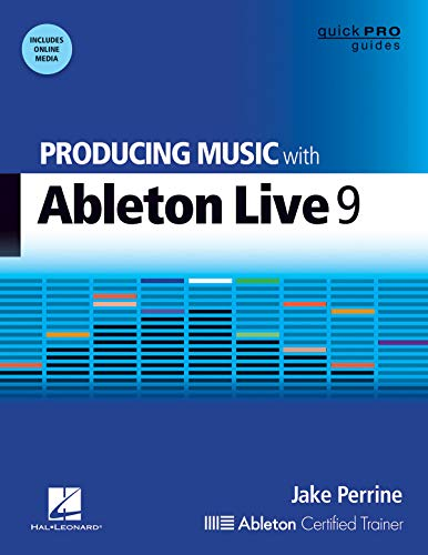 Producing Music with Ableton Live 9 (Quick Pro Guides) from Hal Leonard