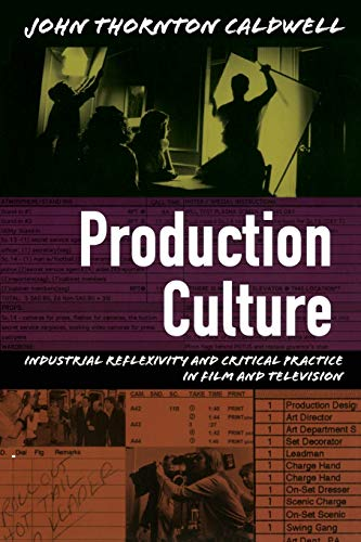 Production Culture: Industrial Reflexivity and Critical Practice in Film and Television (Console-ing Passions) from Duke University Press
