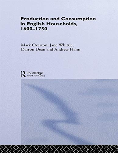 Production and Consumption in English Households 1600-1750 (Routledge Explorations in Economic History) from Routledge