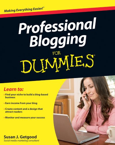 Professional Blogging For Dummies from For Dummies