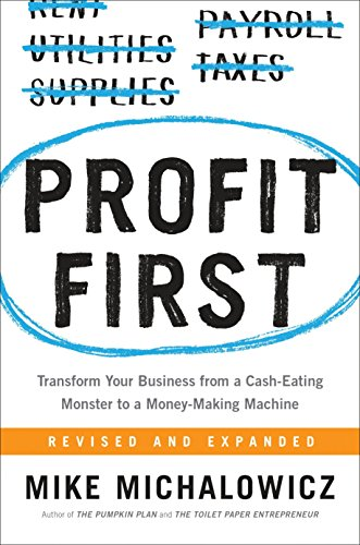 Profit First: Transform Your Business from a Cash-Eating Monster to a Money-Making Machine from Portfolio