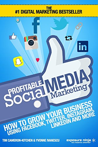 Profitable Social Media Marketing: How To Grow Your Business Using Facebook, Twitter, Instagram, LinkedIn And More from CreateSpace