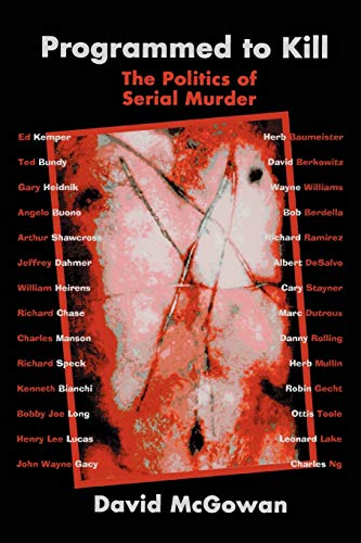 Programmed to Kill: The Politics of Serial Murder from iUniverse