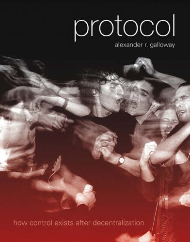 Protocol: How Control Exists after Decentralization (Leonardo) from MIT Press
