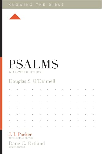 Psalms (Knowing the Bible): A 12-Week Study from Crossway Books