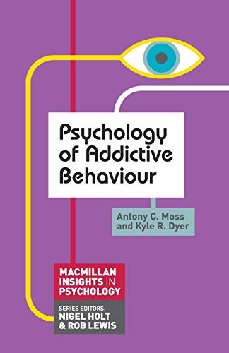 Psychology of Addictive Behaviour (Macmillan Insights in Psychology series) from Palgrave