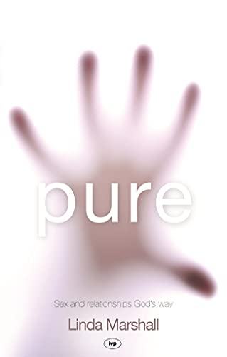 Pure: Sex And Relationships God's Way from IVP