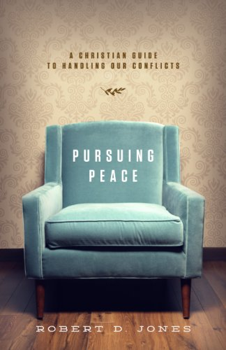 Pursuing Peace: A Christian Guide to Handling Our Conflicts from Crossway Books