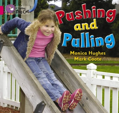 Pushing and Pulling: This simple non-fiction recount demonstrates different types of pushing and pulling. (Collins Big Cat): Band 01a/Pink A from Collins