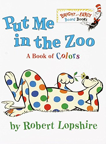 Put Me In the Zoo (Bright & Early Board Books(TM)) from Random House Books for Young Readers