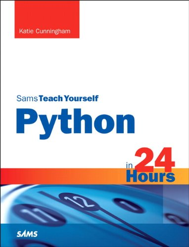 Python in 24 Hours, Sams Teach Yourself (Sams Teach Yourself...in 24 Hours (Paperback)) from Sams