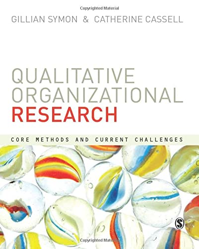 Qualitative Organizational Research: Core Methods And Current Challenges from Sage Publications Ltd