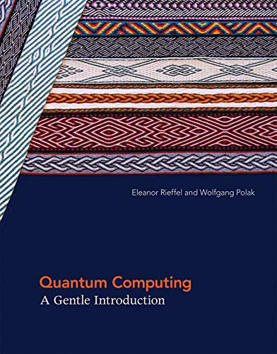 Quantum Computing: A Gentle Introduction (Scientific and Engineering Computation) from MIT Press