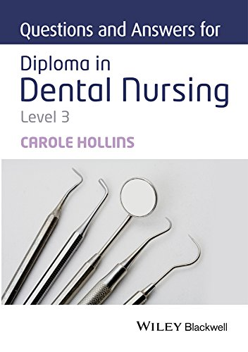Questions and Answers for Diploma in Dental Nursing, Level 3 from John Wiley & Sons Inc