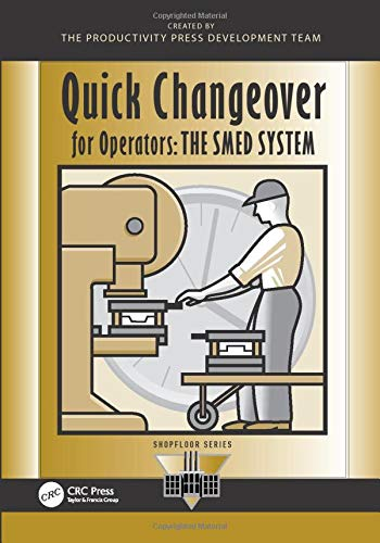 Quick Changeover for Operators: The SMED System (The Shopfloor Series) from Productivity Press
