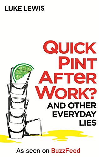 Quick Pint After Work?: And Other Everyday Lies from Sphere