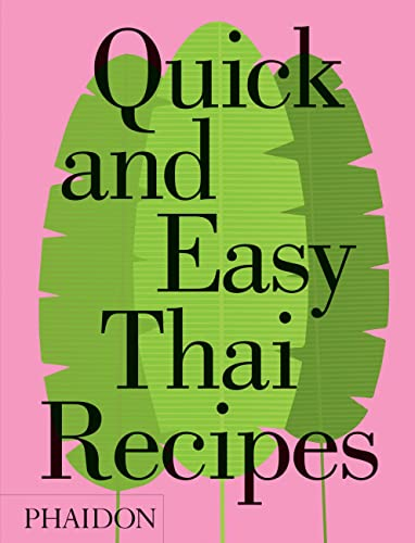 Quick and Easy Thai Recipes from Phaidon Press