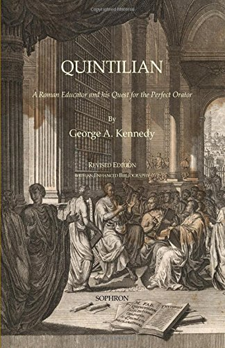 Quintilian: A Roman Educator and His Quest for the Perfect Orator from Sophron