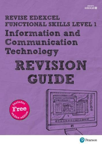 Revise Edexcel Functional Skills ICT Level 1 Revision Guide: includes online edition (Revise Functional Skills) from Pearson Education Limited