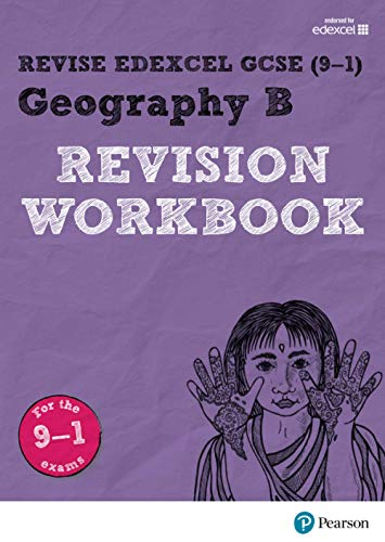 Revise Edexcel GCSE (9-1) Geography B Revision Workbook (Revise Edexcel GCSE Geography 16) from Pearson Education Limited