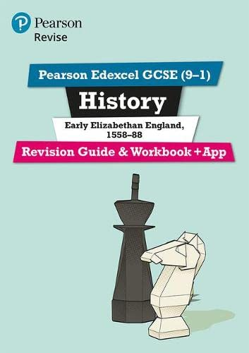 Revise Edexcel GCSE (9-1) History Early Elizabethan England Revision Guide and Workbook: (with free online edition) (Revise Edexcel GCSE History 16) from Pearson Education