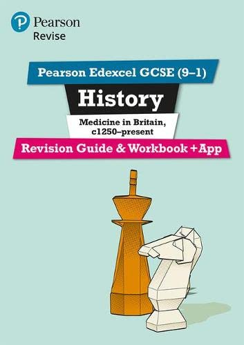 Revise Edexcel GCSE (9-1) History Medicine in Britain Revision Guide and Workbook: (with free online edition) (Revise Edexcel GCSE History 16) from Pearson Education