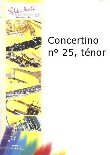 ROBERT MARTIN PORRET J. - CONCERTINO N25, TNOR Classical sheets Saxophone from ROBERT MARTIN
