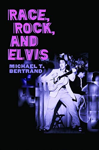 Race, Rock, and Elvis (Music in American Life) from University of Illinois Press