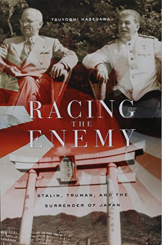 Racing the Enemy: Stalin, Truman, and the Surrender of Japan from Harvard University Press