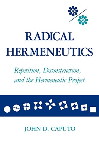 Radical Hermeneutics: Repetition, Deconstruction and the Hermeneutic Project (Studies in Phenomenology & Existential Philosophy) (Studies in Phenomenology and Existential Philosophy) from Indiana University Press (IPS)