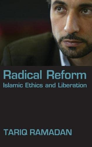 Radical Reform: Islamic Ethics and Liberation from OUP USA